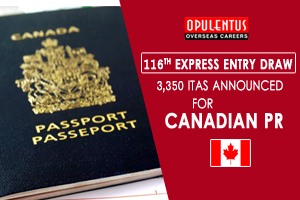 116th Express Entry Draw: 3,350 ITAs Announced for Canadian PR