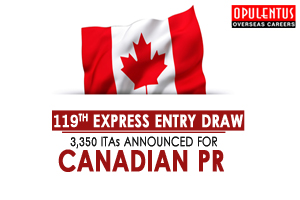 119th Express Entry Draw: 3,350 ITAs Announced for Canadian PR