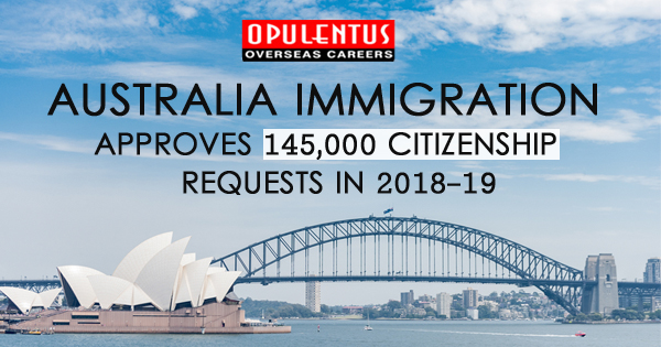 Australia Immigration: Approves 145,000 Citizenship Requests in 2018-19