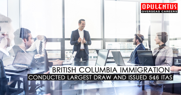 British Columbia Immigration: Conducted Largest Draw and Issued 546 ITAs