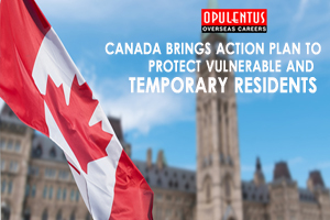 Canada Brings Action Plan to Protect Vulnerable and Temporary Residents