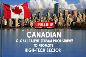 Canadian Global Talent Stream Pilot Strives to Promote High-tech Sector