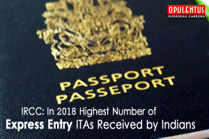 IRCC: In 2018 Highest Number of Express Entry ITAs Received by Indians