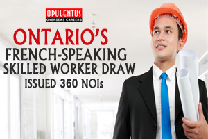 Ontario French-speaking Skilled Worker Draw Issued 360 NOIs