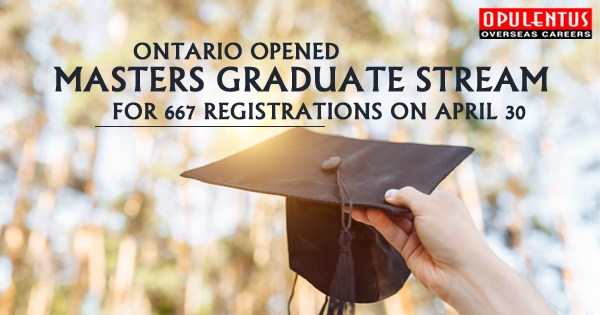 Ontario Opened Masters Graduate Stream for 667 Registrations on April 30