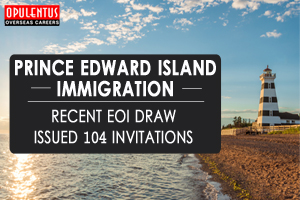 Prince Edward Island Immigration: Recent EOI Draw Issued 104 Invitations