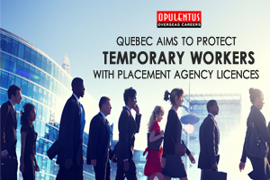 Quebec Aims to Protect Temporary Workers with Placement Agency Licences