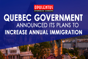 Quebec Government Announced Its Plans to Increase Annual Immigration