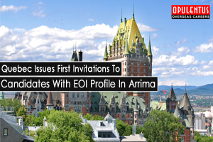 Quebec Issues First Invitations to Candidates with EOI Profile in Arrima