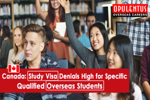 Study Visa Denials High for Specific Qualified Overseas Students