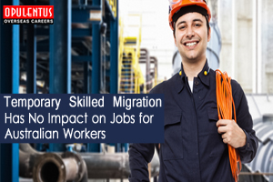 Temporary Skilled Migration Has No Impact on Jobs for Australian Workers