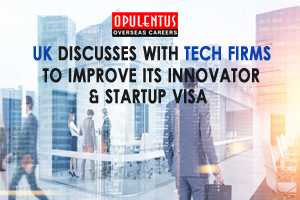 UK Discusses with Tech Firms to Improve Its Innovator and Startup Visa