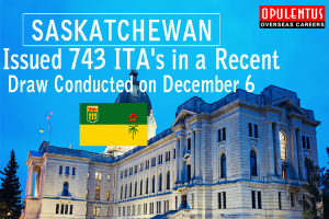 Saskatchewan Issued 743 ITA's in a recent Draw Conducted on December 6