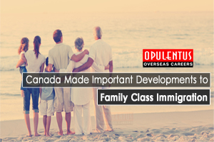 Canada Made Important Developments to Family Class Immigration