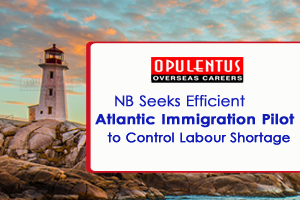 NB Seeks Efficient Atlantic Immigration Pilot to Control Labor Shortage
