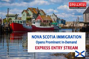 Nova Scotia Immigration opens Prominent In-demand Express Entry Stream