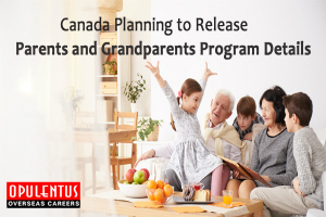 Canada Planning to Release Parents and Grandparents Program Details