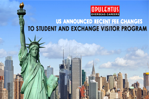 US Announced Recent Fee Changes to Student and Exchange Visitor Program